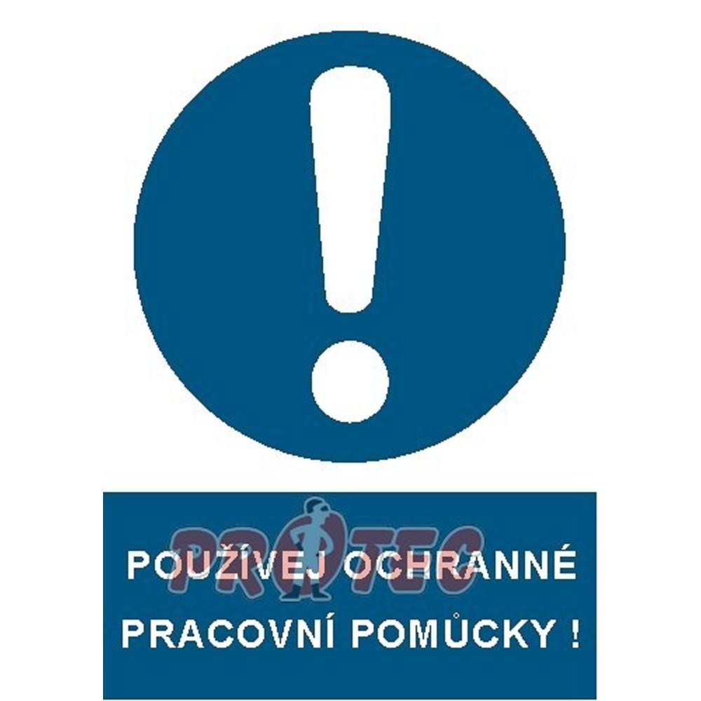 B.t. pl. Používej ochranné pracovní pomůcky A4 - Příkazové  4838547f4b
