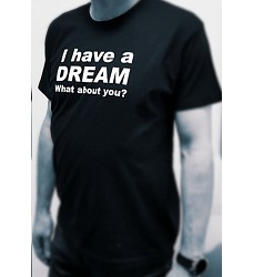 Triko s potiskem I have a dream What about you? (Mám sen co třeba o tobě?)