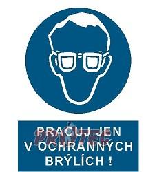 B.t.plast Pracuj jen v ochranných brýlích A4